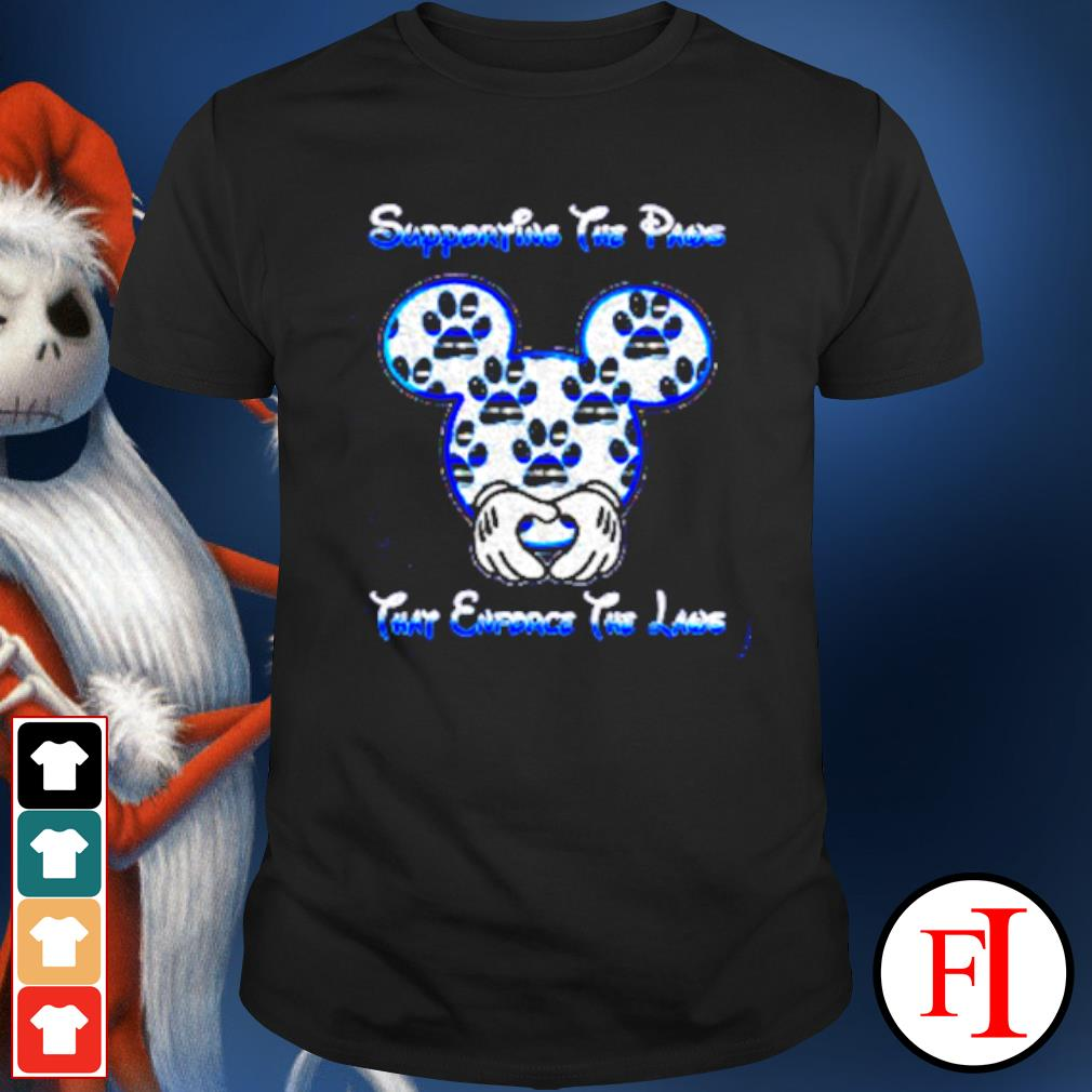 Mickey mouse supporting the paws that enforce the laws shirt