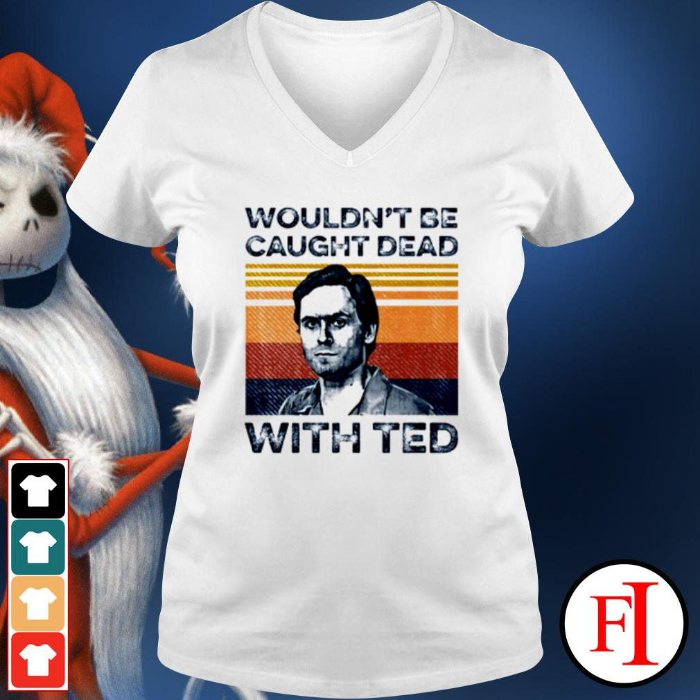 Ted Bundy wouldn't be caught dead with ted vintage s v-neck-t-shirt