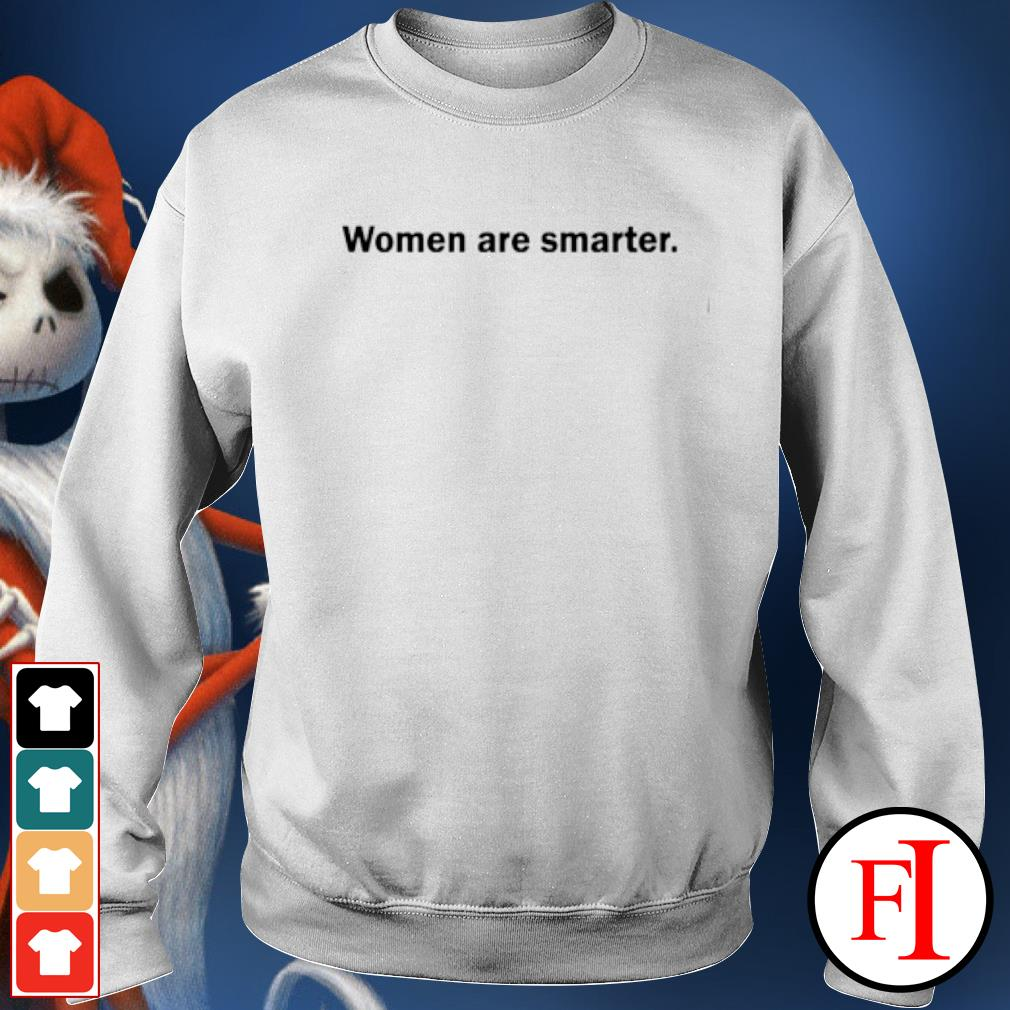 Women are smarter s sweater