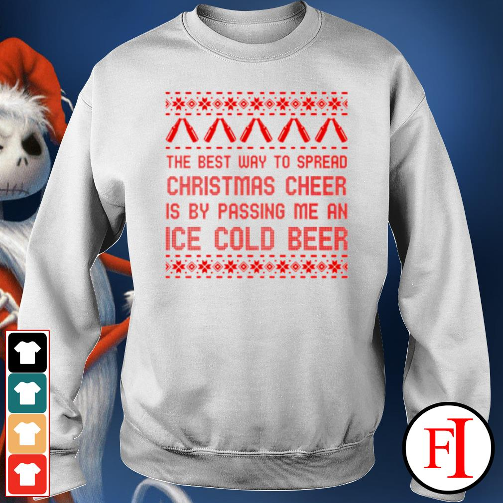 The best way to spread Christmas cheer is by passing me an ice cold beer ugly s sweater