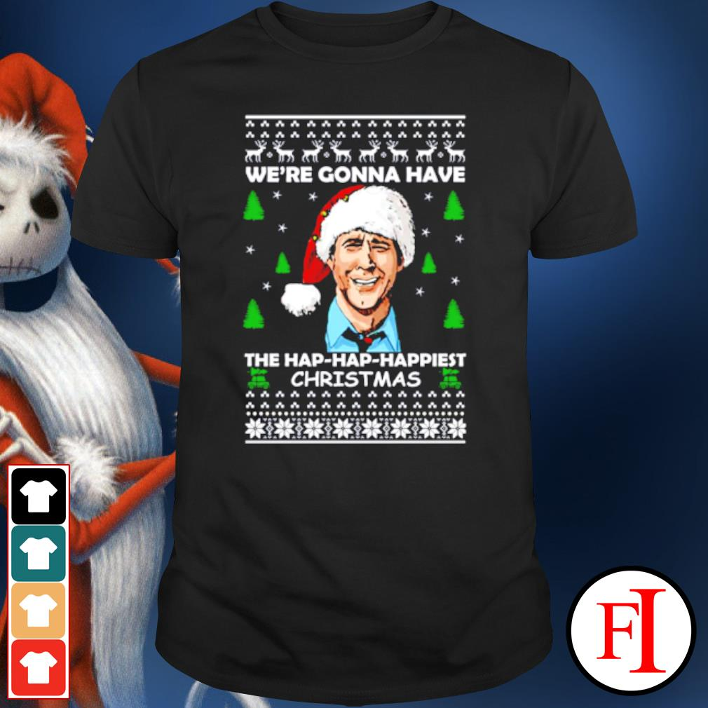 Clark Griswold we're gonna have the hap hap happiest christmas ugly shirt