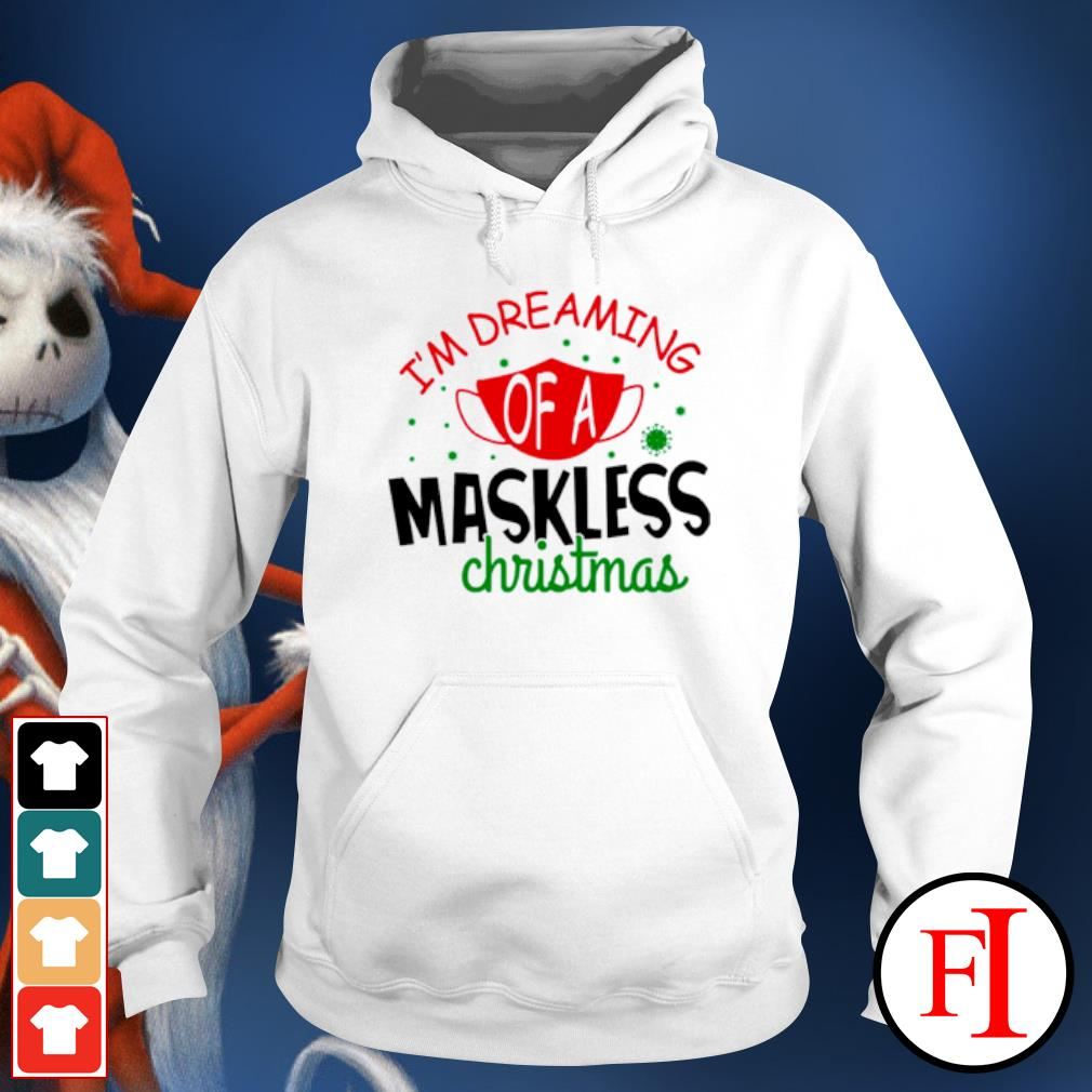 I'm dreaming of a maskless Christmas s hoodie