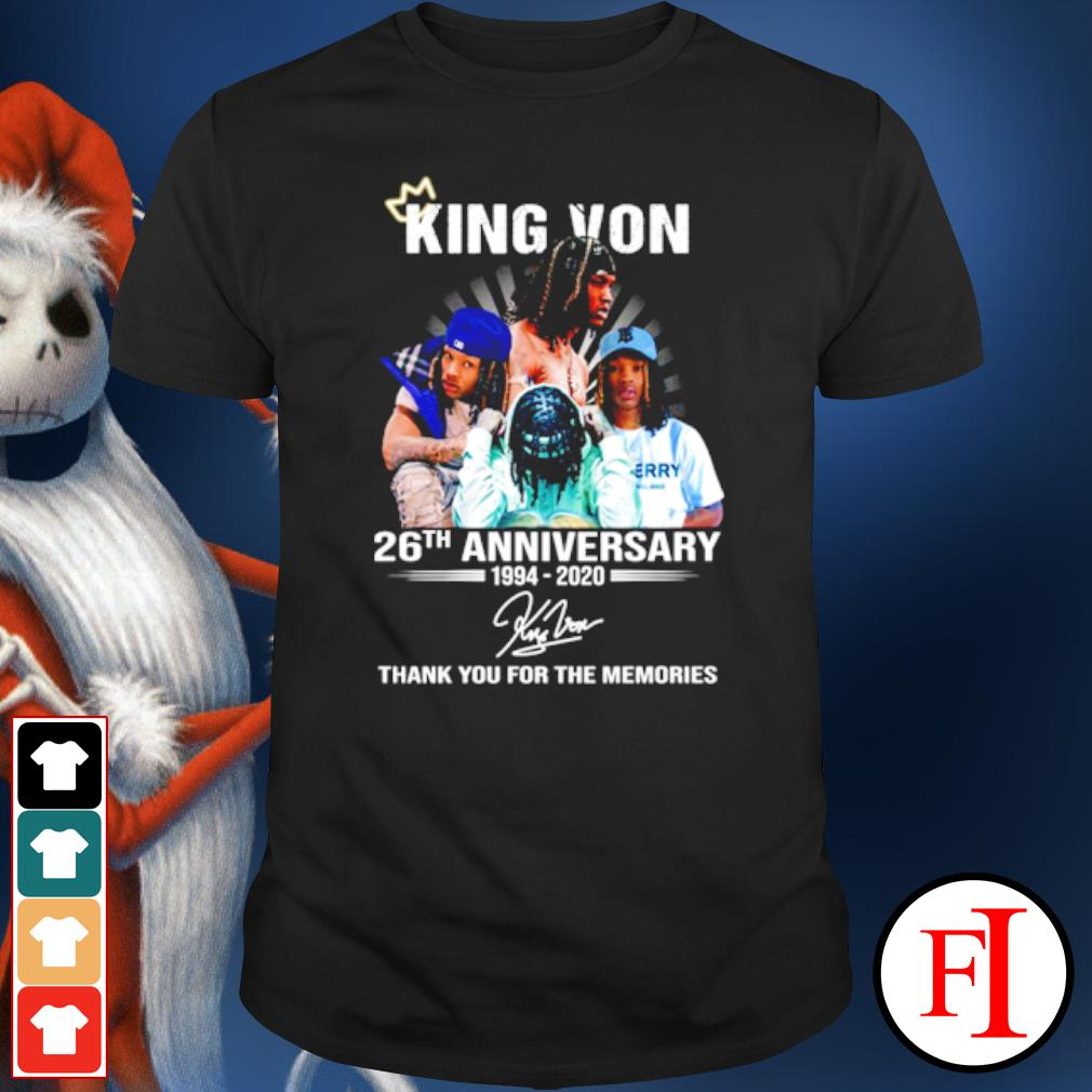 King Von 26th anniversary 1994 2020 thank you for the memories shirt