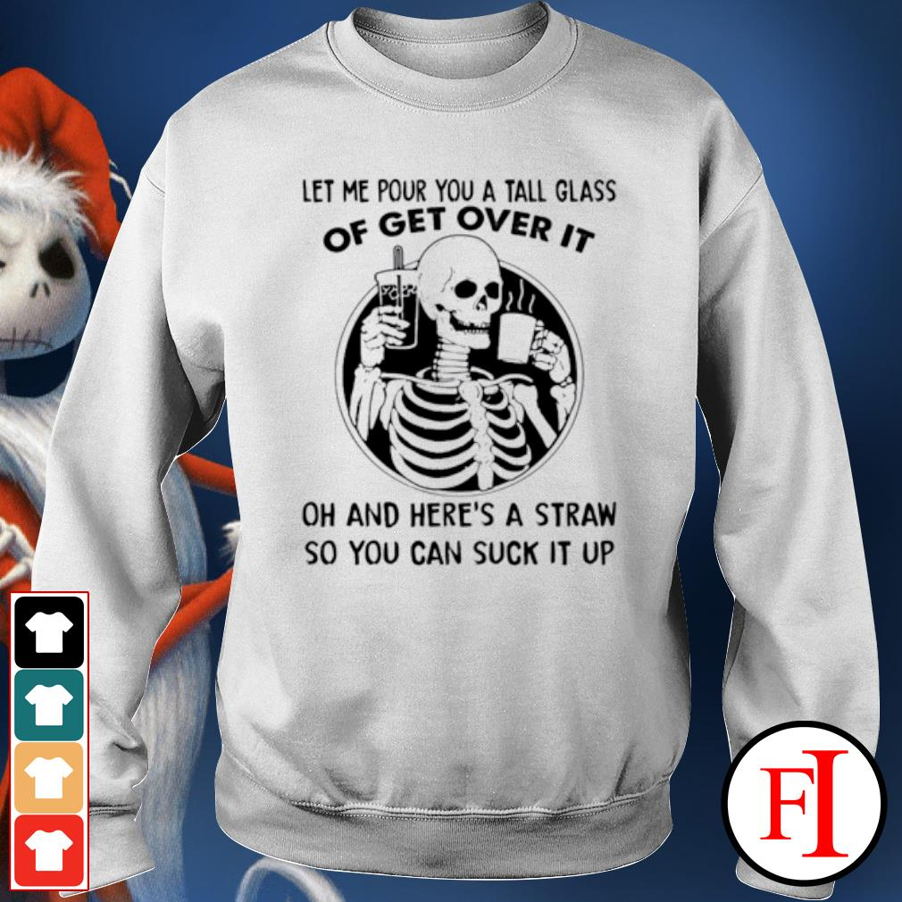 Skeleton let me pour you a tall glass of get over it s sweater