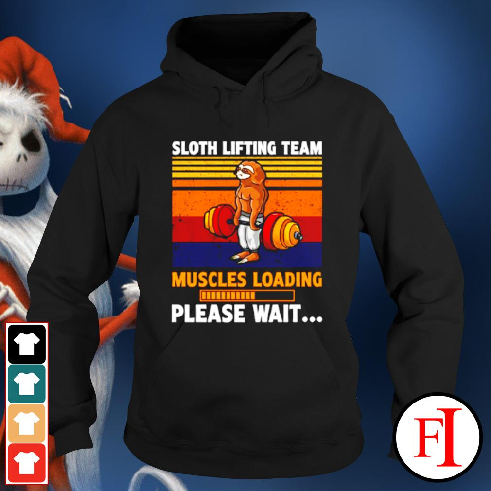 Sloth lifting team muscles loading please wait vintage s hoodie