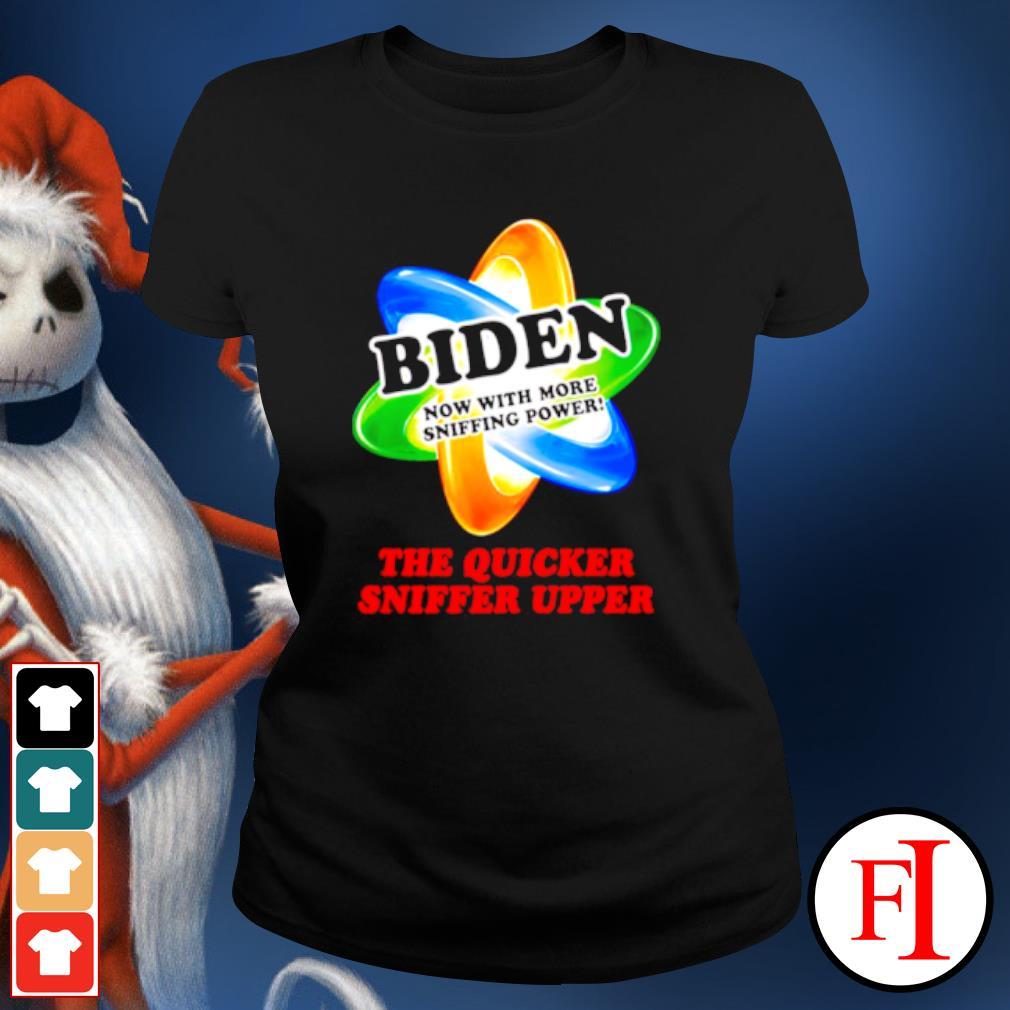 The quicker sniffer upper Joe Biden sniffing Trump is my president s ladies-tee
