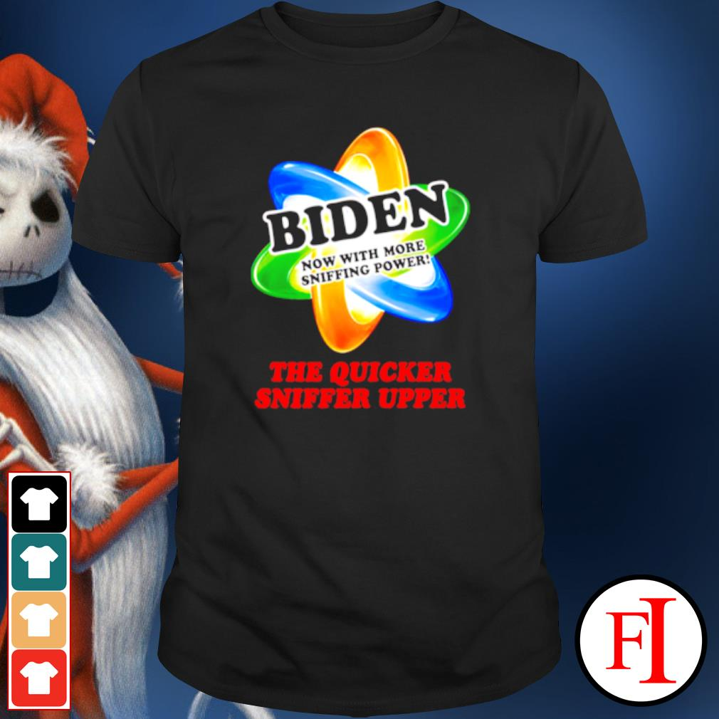 The quicker sniffer upper Joe Biden sniffing Trump is my president shirt