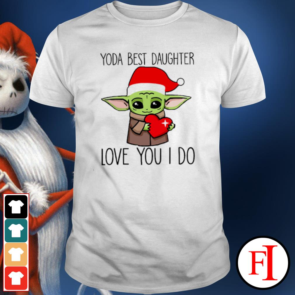 Santa Yoda best daughter love you I do christmas shirt