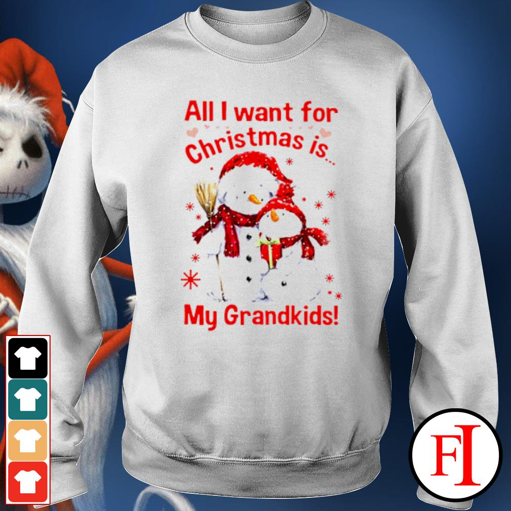 Snowman all I want for Christmas is my grandkids s sweater