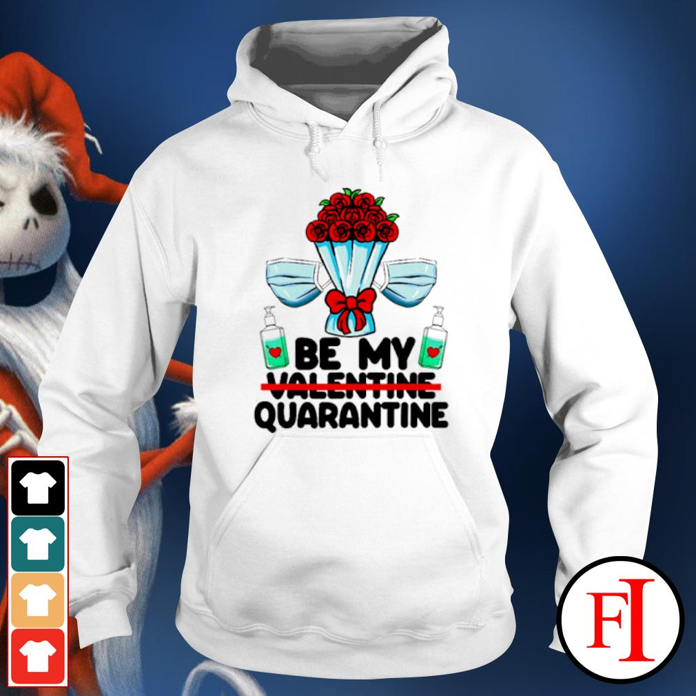 Be my quarantine Valentine's Day 2021 social distancing s hoodie