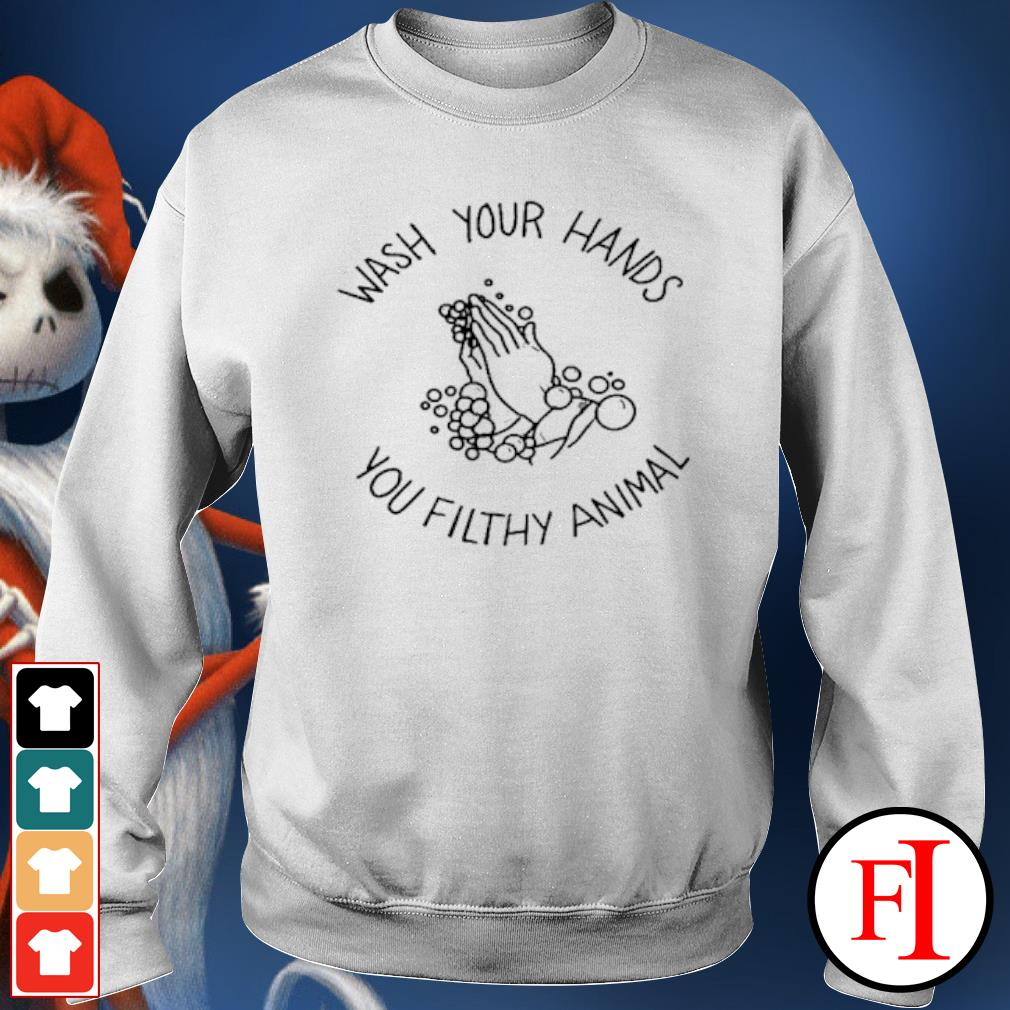 Wash your hands you filthy animal s sweater