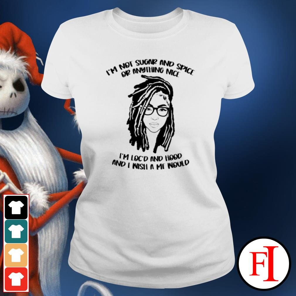 Woman I'm not sugar and spice or anything nice s ladies-tee
