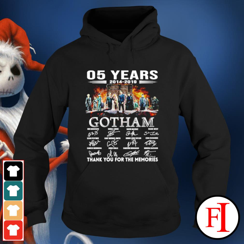 05 years 2014 2019 Gotham thank you for the memories s hoodie